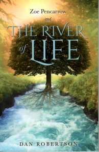 Zoe Pencarrow and The River of Life by Dan Robertson