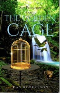 Zoe Pencarrow and The Golden Cage by Dan Robertson